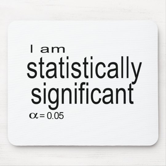 I am statistically significant.jpg mouse pad