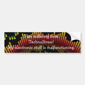 I am suffering from TechnoStress! Bumper Sticker