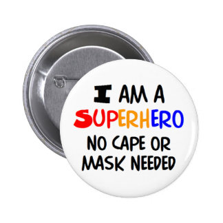I am superhero 6 cm round badge