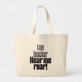 I am teacher. Hear me roar. Canvas Bags