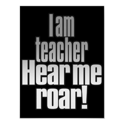 Radical Classroom Design ~ I am teacher hear me roar classroom radical bold poster