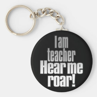 I am teacher. Hear me roar! Grey/Black Key Ring