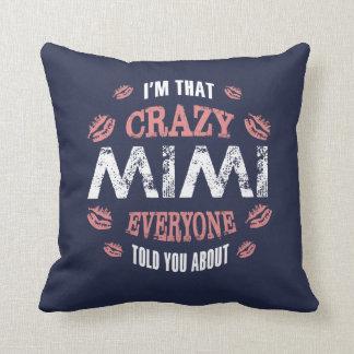 I am That Crazy Mimi... Cushion