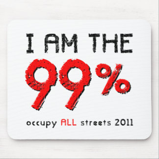 I am the 99% Occupy ALL streets 2011 Mouse Pads
