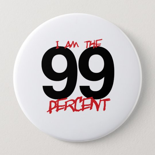 I AM THE 99 PERCENT -.png 10 Cm Round Badge