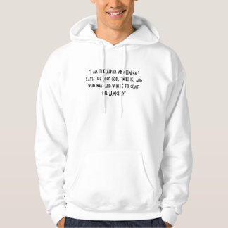 """I am the Alpha and Omega,"" says the Lord God, ... Hooded Pullover"