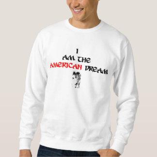 I Am The American Dream Sweatshirt