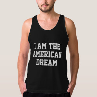 I Am The American Dream Tank Top