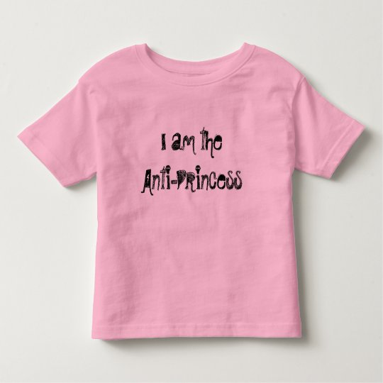 i am the anti princess toddler T-Shirt