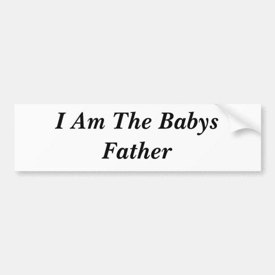 I Am The Babys Father Bumper Sticker