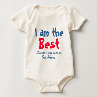 I am the best because I was born in Des Moines Baby Bodysuit