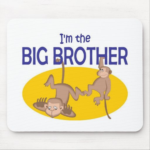 I am the big brother monkey mouse pads