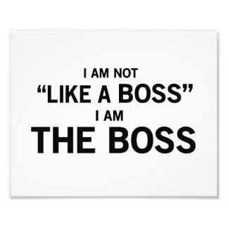 I Am The Boss Photo Print