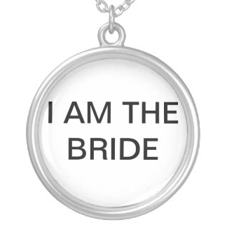 I AM  the BRIDE NECKLANCE Round Pendant Necklace