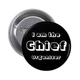 I Am The Chief Organizer. 6 Cm Round Badge