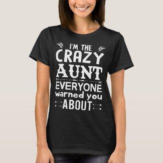 I am the Crazy Aunt T-Shirt