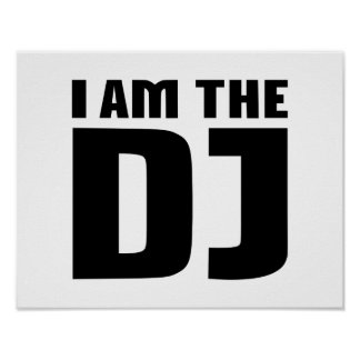 I am the DJ Poster