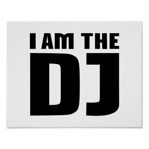 I am the DJ Poster
