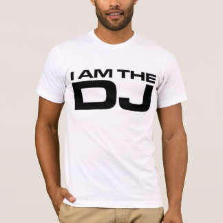 I Am The DJ T-Shirt