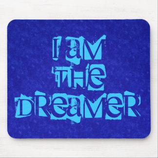 I Am The Dreamer Mousepad