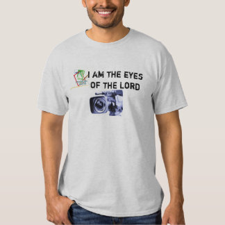 I am the eyes of the Lord Tees