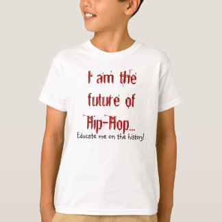 I am the Future of Hip Hop Kids Tee