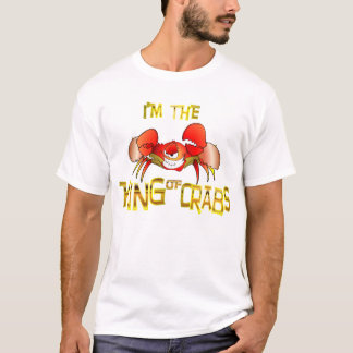 I am the KING OF CRABS!! T-Shirt