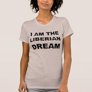 I AM THE LIBERIAN DREAM T-Shirt