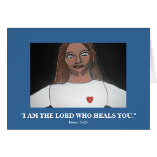 """""""I AM THE LORD WHO HEALS YOU"""" CARD"""