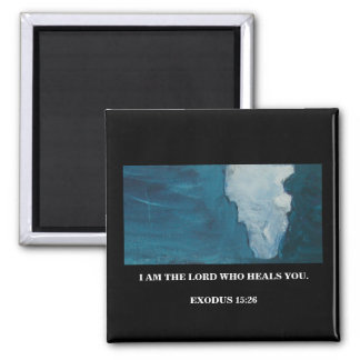 I AM THE LORD WHO HEALS YOU REFRIGERATOR MAGNET