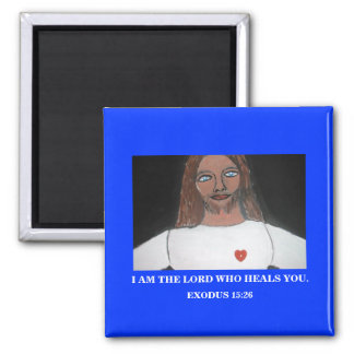 I AM THE LORD WHO HEALS YOU SQUARE MAGNET