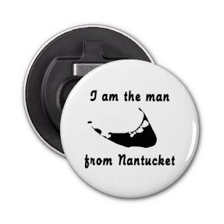 I Am the Man from Nantucket Bottle Opener