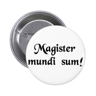 I am the master of the universe! 6 cm round badge