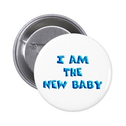 I am the New Baby boy Buttons