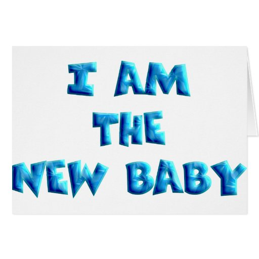 I am the New Baby boy Greeting Cards