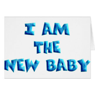 I am the New Baby boy Greeting Card