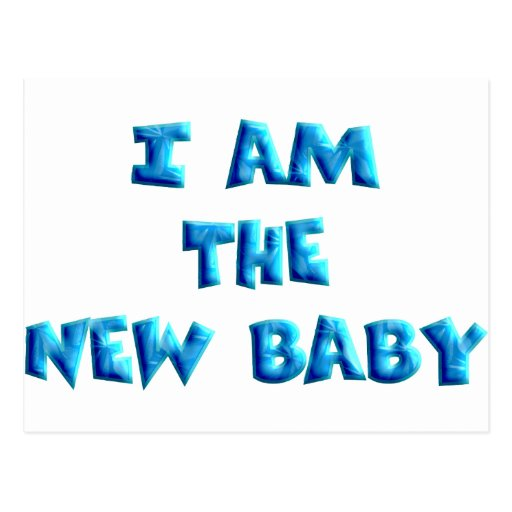 I am the New Baby boy Post Card