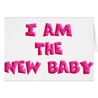 I am the New Baby Note Card