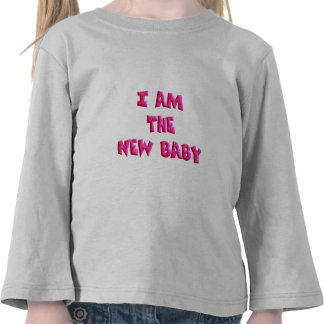 I am the New Baby T Shirt