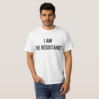 I AM THE RESISTANCE, TEE SHIRT
