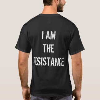 I AM THE RESISTANCE, TEE SHIRT IN BLACK