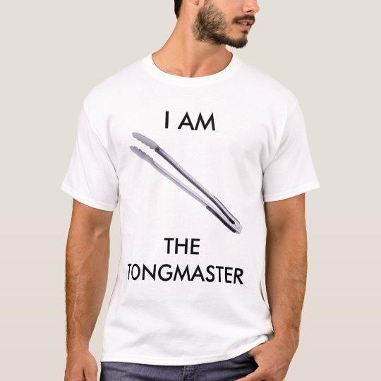 I am the Tongmaster T-Shirt
