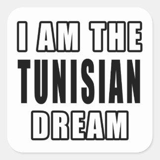 I am the Tunisian Dream Square Sticker