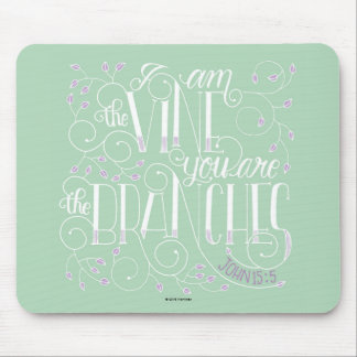 I Am the Vine. You Are the Branches. Mouse Mat