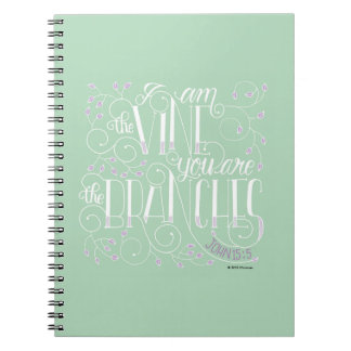 I Am the Vine. You Are the Branches. Spiral Note Book