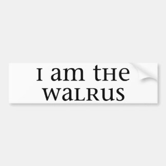 I am the Walrus Bumper Sticker