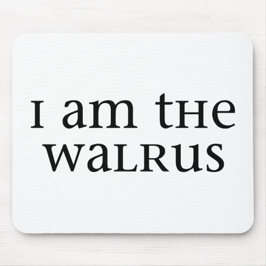 I am the Walrus Mouse Mat