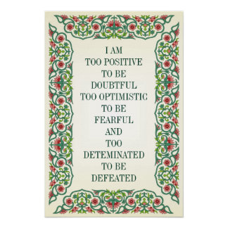 I AM TOO POSITIVE TO BE DOUBTFUL TOO OPTIMISTIC POSTER