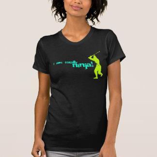 I am totally ninja! tees