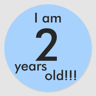 I am TWO years old!!! Round Sticker
